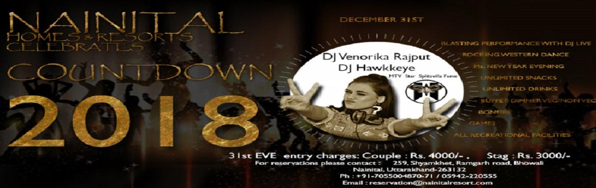 Book Online Tickets for New Year Party 2018 at Nainital Homes an, Nainital.  New Year Party 2018 at Nainital Homes & Resort , Nainital  Couple : Rs.4000/- Stag : Rs.3000/- Event Includes :-  - DJ Music ( Dj Veronica Rajput - Mtv / Splitsvilla fame ) & Dj Hawkeye  - Western Music Dance  - Unli