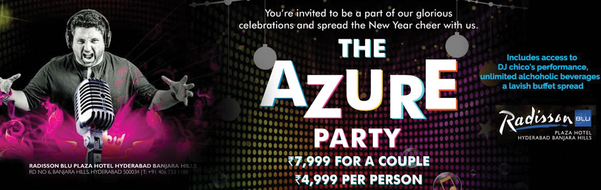 Book Online Tickets for New Year  Part 2018 at Azure - Banquet H, Hyderabad. New Year  Part 2018 at Azure - Banquet Hall, Radisson BLU Dance the night away to the tune of DJ Chico. Ring in the New Year in a grandiose manner with your family and friends. Enjoy a larger than life bash by heading to the Radisson Blu Plaza,