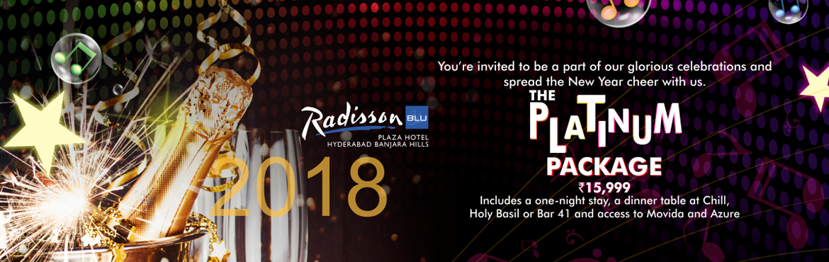 Book Online Tickets for The Platinum Package  @ Radisson Blu, Ba, Hyderabad. The Platinum Package  @ Radisson Blu, Banjara Hills Gets access to the most happening parties in the city with an all-access pass to the Tru Blu New Year party. Its 2 parties in one at the Radisson Blu, the best DJs in India will be at the turnt