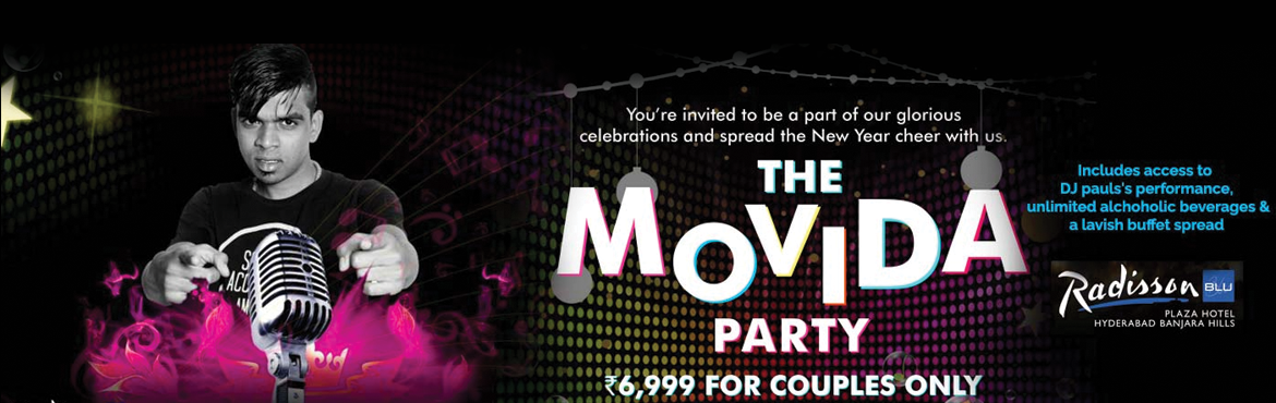 Book Online Tickets for Relieve the magic of Movida - Radisson B, Hyderabad. Relieve the magic of Movida with DJ Paul  Be there at the Radisson Blu on New Year's Eve to ring in the New Year 2016 at Movida, party that has unlimited imported beverages, food, and fun. Featuring DJ Paul, the most renowned DJ for Bollywood a
