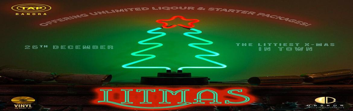 Book Online Tickets for Litmas 2017, Mumbai.  Christmas isn\'t just a Day,Its a celebration of everything good that\'s around us.And we bring you one of the most LIT way of spending your Christmas with \