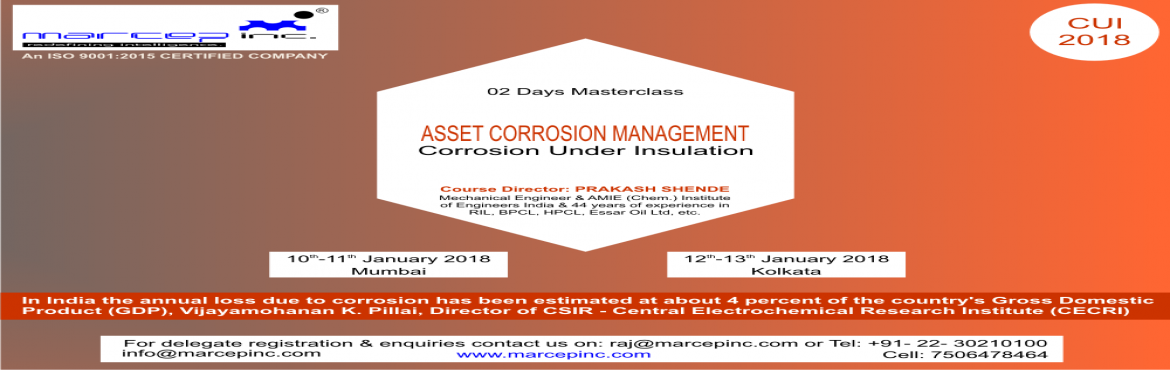 Book Online Tickets for Asset Corrosion Management Corrosion Und, Mumbai.  Most facility managers, engineers, maintenance and construction personnel now know that Corrosion Under Insulation (CUI) exists and left to its own devices, can cause serious problems and even catastrophic consequences. It is also widely known