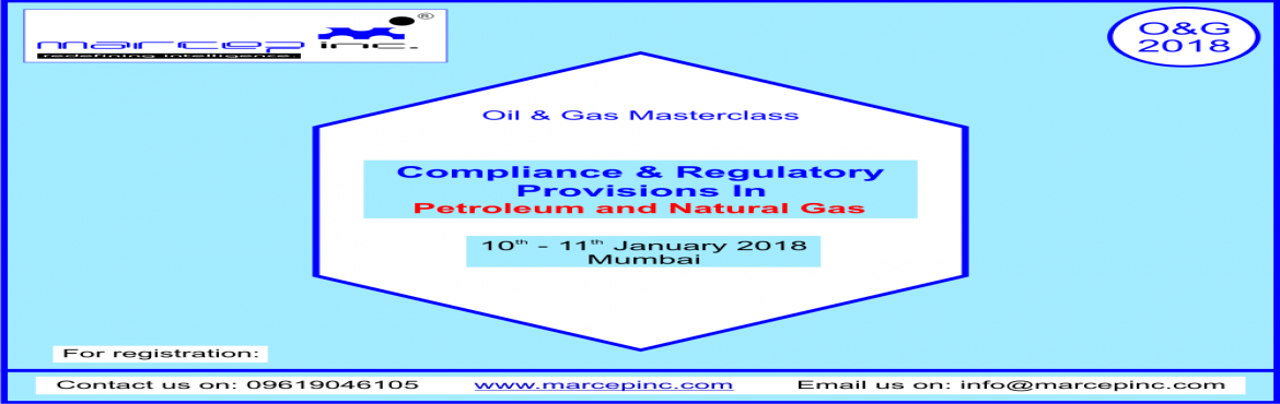 Book Online Tickets for Compliance and Regulatory Provisions In , Mumbai.       Course Description   Training overview:    The course has been designed to impart the knowledge on Regulatory Provisions, in all facets of hydrocarbon industry viz. Refineries, Pipelines, Gas Processing Plants, Petroleu