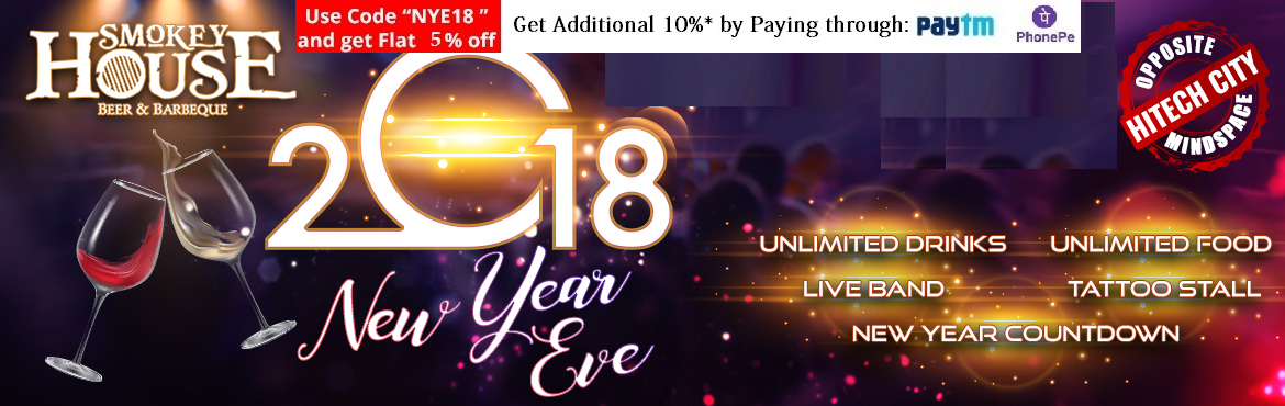 Book Online Tickets for New Year Eve 2018 at Smokey House - Hi-T, Hyderabad.  Come and enjoy new year eve at Smokey House. Can you find a better way to bid goodbye to the passing year and to welcome the New Year than throwing a glamorous and glorious New Year\'s Eve party for your friends, relatives and family