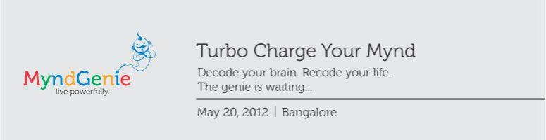 Book Online Tickets for Turbo Charge Your Mynd!, Bengaluru. 