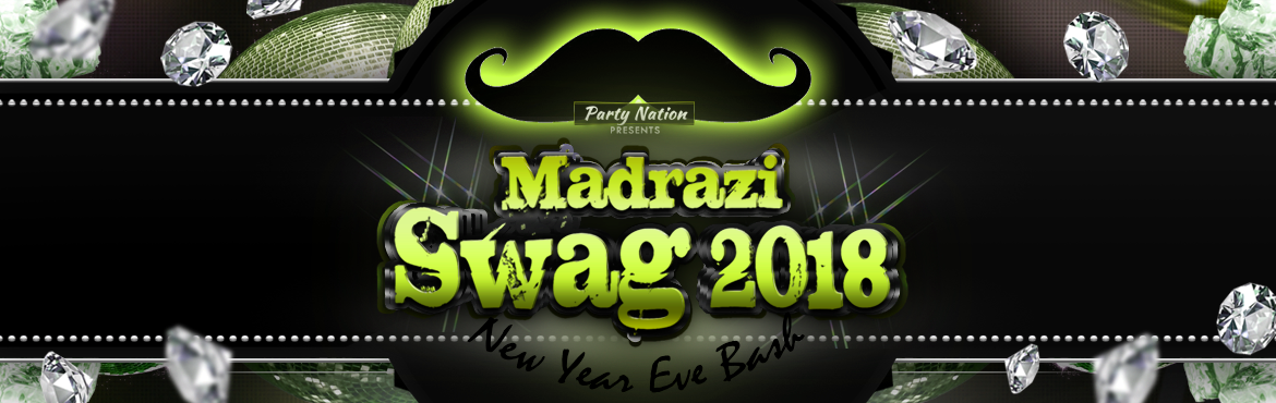 Madrazi Swag 2018 - New Year Bash