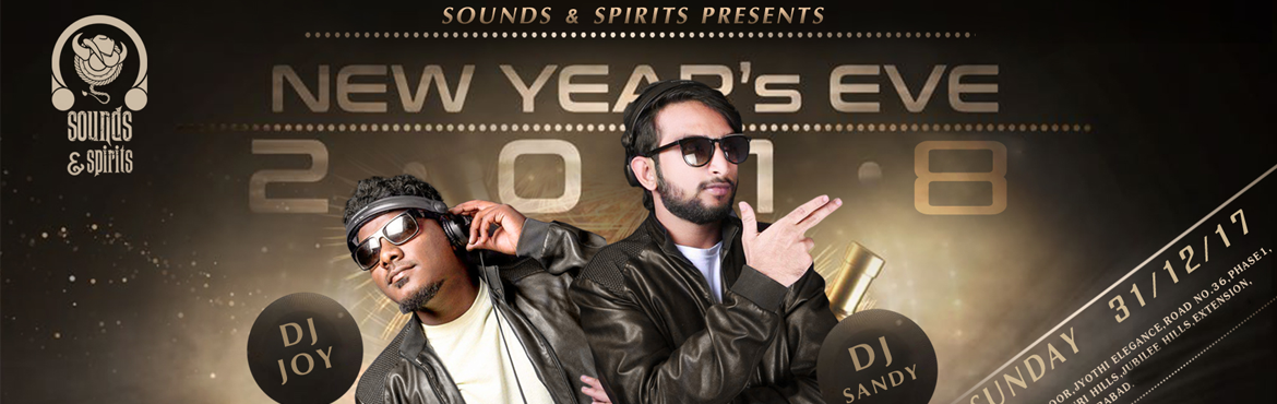 Book Online Tickets for New Year Eve 2018 at Sounds and Spirits , Hyderabad. Sounds & Spirits presents to You the Most Awaited Party of the Year, 2018 New Years Eve Party. What better way to bid Good Bye to 2017 and to welcome the New Year 2018 than Enjoying a Glamorous and Glorious New Year\'s Eve Party with Your Fr