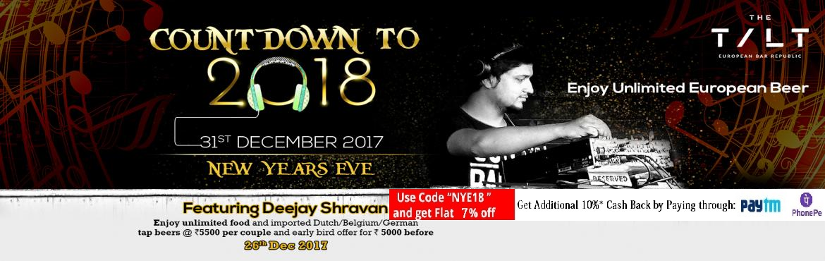 Book Online Tickets for New Year Party at TILT, Hyderabad. Let\'s groove to the tunes of Deejay Shravan to ring in the New Year 2018 with a bang