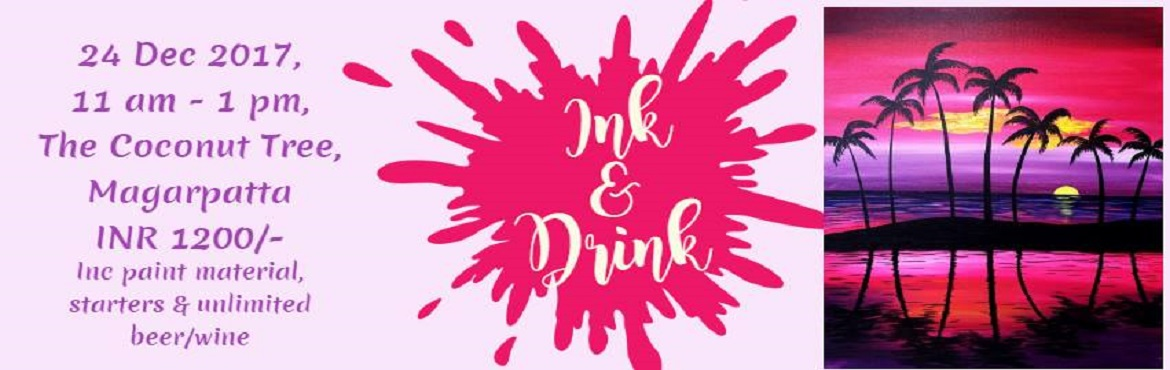 Book Online Tickets for Inkdrink, Pune.  A truly fun way to spend an afternoon for adults! Our talented teachers will guide you step by step in painting, through a 2-hour class. Your inner artist is just waiting to come out! Its a guaranteed relaxing fun night out! We provide everythi