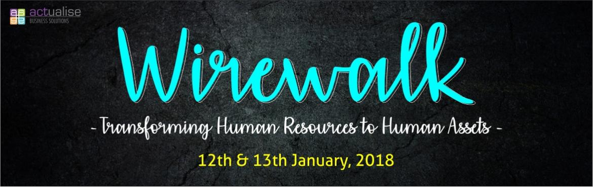 "Book Online Tickets for Wirewalk 2.0, Pune. Actualise Business Solutions presents ""Wirewalk 2.0"" – A two days extensive workshop on Human Asset Management Systems (HAMS), specially designed for HR leaders and Entrepreneurs. It focuses on training HR team the beautiful ar"