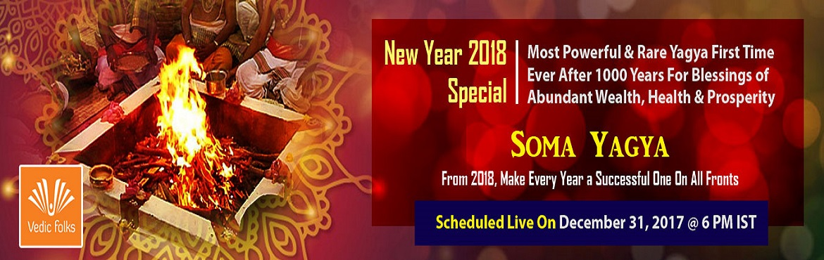 Book Online Tickets for New Year Pooja, Chennai. New Year Special Blessings For Abundant Wealth, Health & Prosperity Maha Soma Yagya 'Most Powerful & Rare Yagya First Time Ever After 1000 Years ' From 2018, Make Every Year a Successful One in All Fronts Scheduled Live On D