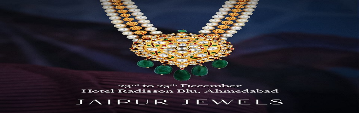 Book Online Tickets for Jewelry Exhibition  , Ahmedabad.  In the city so beautiful with a legacy so royal, we invite you all to rejoice heritage and tradition with Jaipur Jewels at RAAG Banquet, Hotel Radisson Blu, Ahmedabad, 23rd December to 25th December 2017... 10.30 am to 8 pm