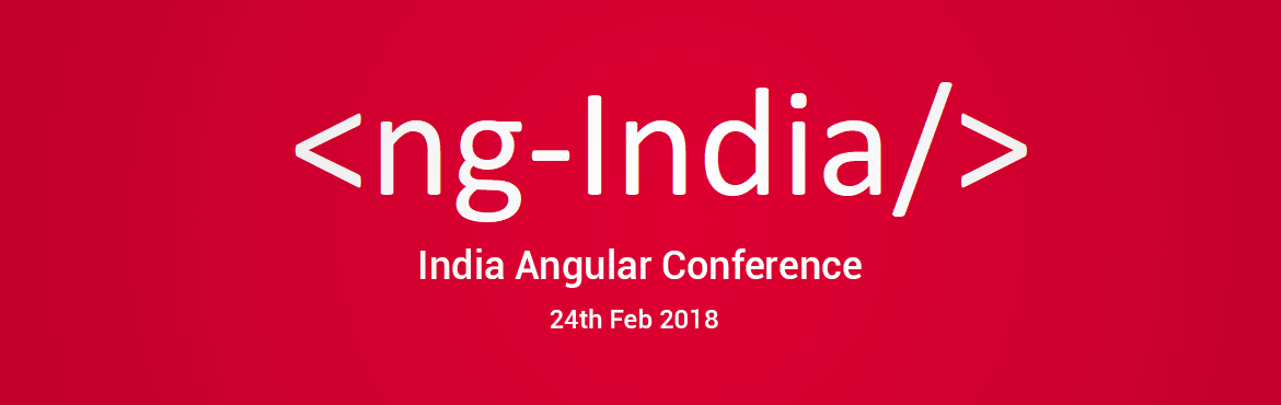 ng-India , Delhi : India Angular Conference