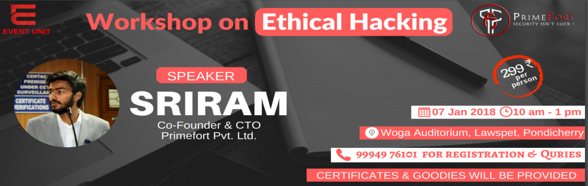 Book Online Tickets for Workshop on Ethical Hacking, Puducherry. An one day workshop on ethical hacking organised by Event Unit. The main focus of this workshop is to create an awareness among students and to give a deep knowledge about Information Security and how things are really working behind the scene.  The