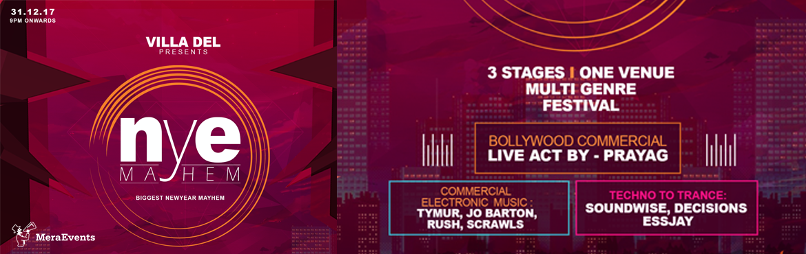 Book Online Tickets for NYE Mayhem, New Delhi. NYE Mayhem : The Biggest New Year ExtravaganzaStep into The Biggest New Year Extravaganza this new year eve. Be prepared to witness the most amazing New Year Mayhem.3 Stages, One Venue, Multi Genre FestivalArtist Line UpStage-1 : Live Acts9:00 - 10:3