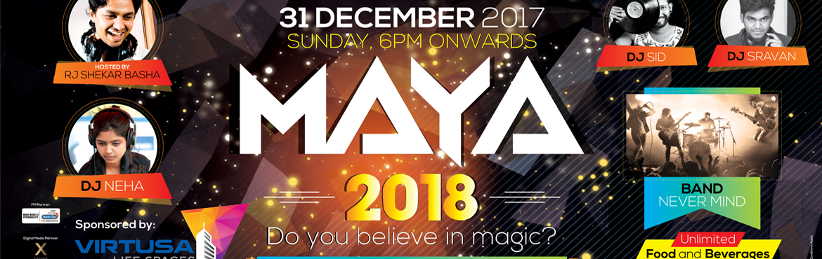 Book Online Tickets for Maya 2018 - New Year Party at Meredian S, Hyderabad. Maya 2018 - Do You Believe In Magic ?? Do you believe in magic?If you don't, it's time you signed up for the most beautiful New Year carnival in the city. After all the hard work through the year now's the right time to let down you