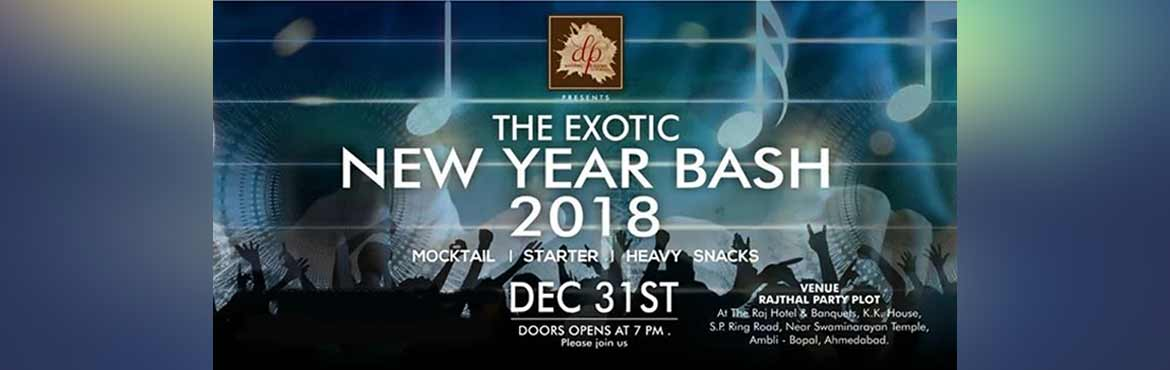 Book Online Tickets for THE EXOTIC NEW YEAR BASH 2018, Ahmedabad.   # dp Events & Wedding HERE we are back again *FIRST TIME EVER IN HISTORY*        *Biggest NEW YEAR PARTY in Ahmedabad*       *Biggest Stage & Production in city*        Auto Themes