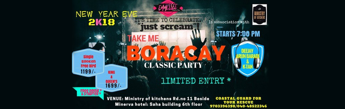 Book Online Tickets for New Year Eve TAKE ME BORACAY (theme), Hyderabad.