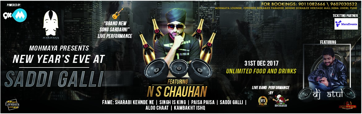 Book Online Tickets for NEW YEARS EVE AT SADDI GALLI, Pune. We will be having (R.D.B) N.S Chauhan performing live with D.J ATUL playing some crazy tracks to rock the crowd with his beats with The most happening band troop(GUNS RELOADED) all the way from delhi to pune giving NEW YEAR the craziest b