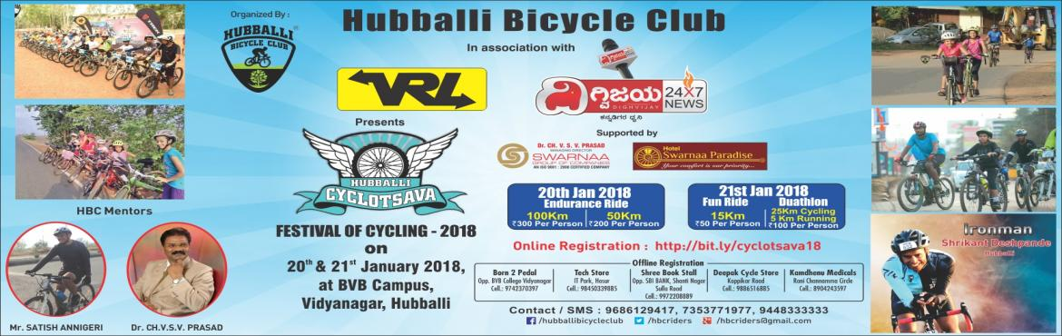 Book Online Tickets for Digvijay 24x7 Hubballi Cyclotsava - 2018, Hubballi.   About HBC:   HBC Was founded in 2014 by a group of amateur cyclists with an aim to foster the cycling fraternity of Hubballi. Prof Satish Annigeri, Registrar VTU was our founder chairman. From its inception we have taken up numerous cycli