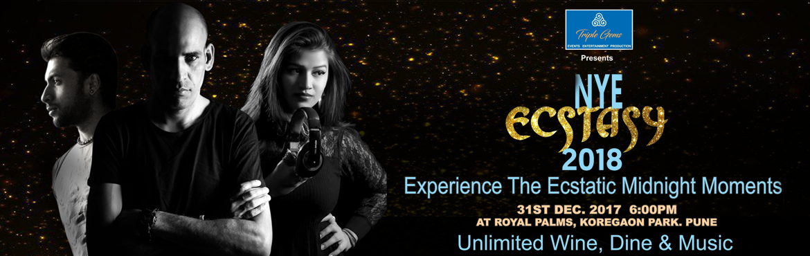 Book Online Tickets for  NYE Ecstasy 2018 , Pune. YE ECSTACY 2018 is the COOLEST and biggest new years party which is going to held in pune at ROYAL PALM KP PUNE on31st December 2017. Come and celebrate fabulous music, groovy dancing and the biggest light and fireworks show this new year. NYE