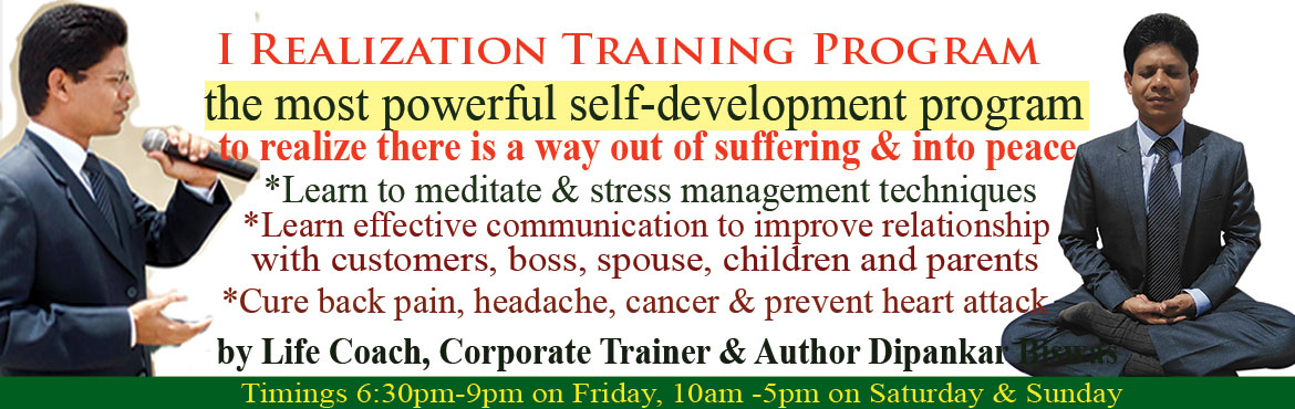 Book Online Tickets for I realization, there is a way out of suf, Hyderabad. I realization Training Program is the most powerful self-development training program to realize there is a way out of sufferings and into peace. I realised sufferings are the result of my thoughts, actions and the way I communicate with self and oth