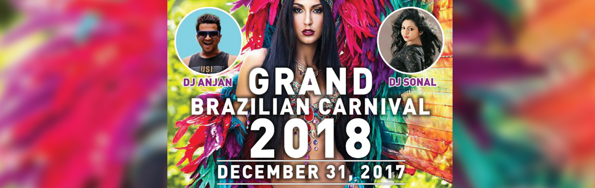Book Online Tickets for Grand Brazilian Carnival 2018, Bengaluru.   Grand Brazilian Carnival 2018:   Grand Brazilian new year carnival is certainly the gonna be the biggest new year event in Bangalore city on new years eve. Having the best Brazilian theme along with Pool party. Staging Bangalore\'s very o