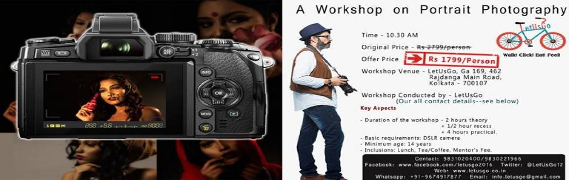 Book Online Tickets for A Workshop on Portrait Photography, Kolkata. Total Seat – 6 First 3 will get the offered Price  Contact Person - 9830221966  Portrait photography or portraiture is photography of a person or group of people that captures the personality of a subject by using effective lighting, backdrops,