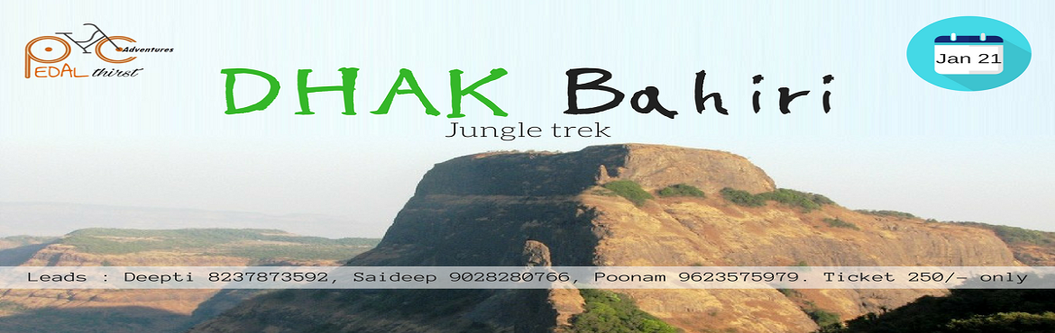 Book Online Tickets for Dhak Bahiri Jungle trek, Pune.   About Program :   Dhak is one of the most exciting and challenging treks in the Karjat region. Dhak Bahiri is located in the middle of a cliff of Dhak fort. We have to climb using the support of a wooden log which sways preciously .After