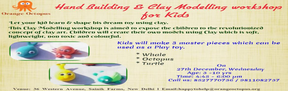 Book Online Tickets for Hand building - Jumping Clay Modeling Wo, New Delhi.   Let your kid learn & shape his dream toy using clay.   This clay modeling workshop is aimed to expose the children to the revolutionized concept of clay art.   Children will create their own models using clay which is soft , ligh