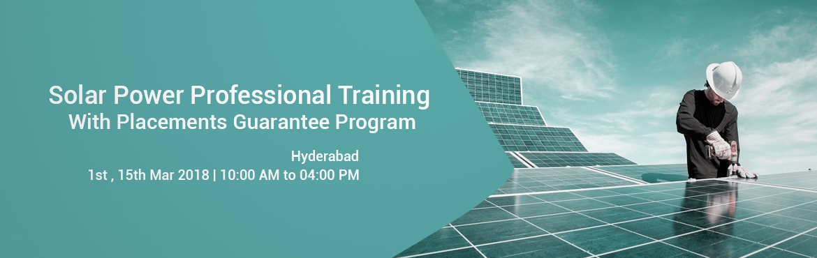 "Book Online Tickets for Solar Power Professional Training With  , Hyderabad.  Greetings from Steinbeis India…   We are one of the Largest Training and Placement Provider across the India.   We are going to start a Training Program on ""Solar Power Professional Training Program With 100% Placeme"