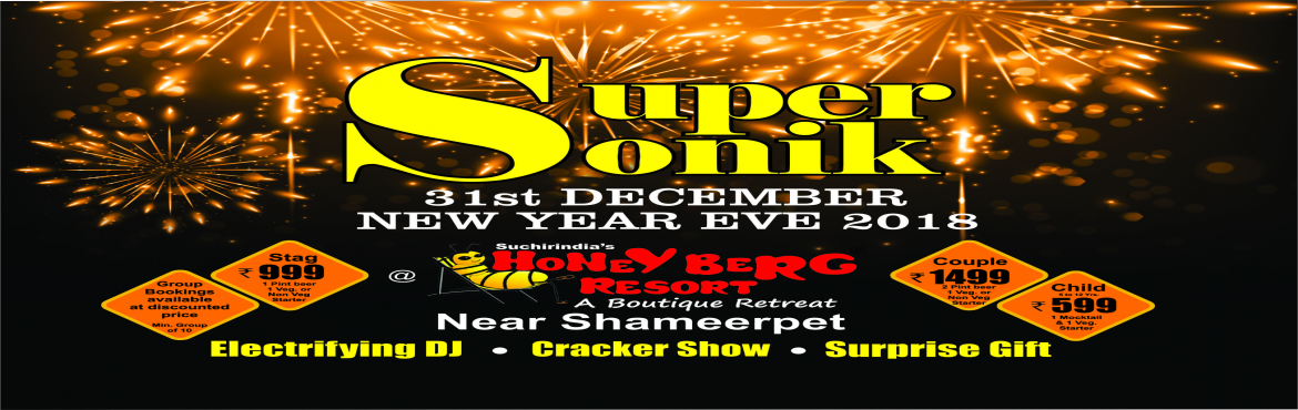 Book Online Tickets for NEW YEAR SUPER SONIK, Hyderabad.  DJ NIGHT WITH CRACKER SHOWSynopsis: HONEY BERG NEW YEAR BASH IN DESI STYLE. WELCOME THIS NEW YEAR WITH US AND EXPERIENCE THE MOST THRILLING EVENT IN HYDERABAD.
