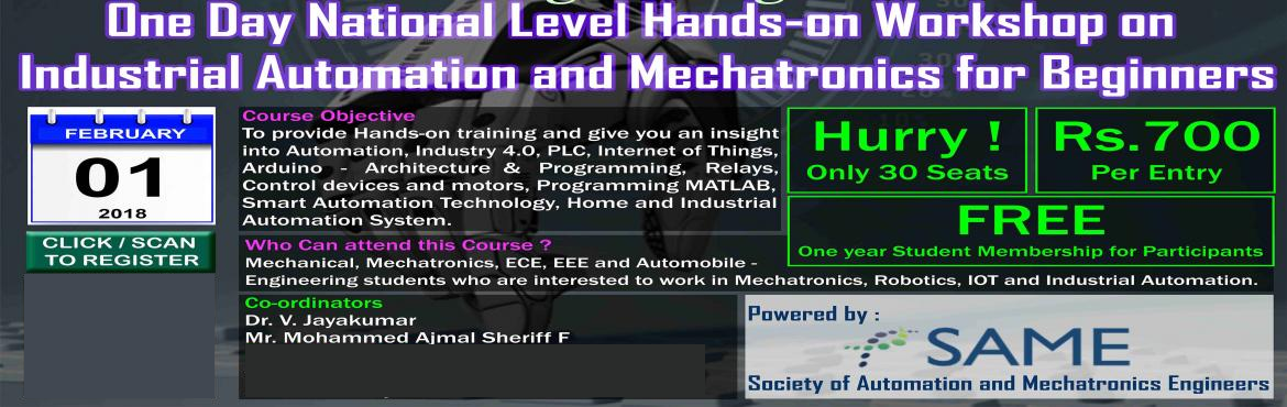 Book Online Tickets for One Day National Level Hands-on Workshop, Chennai. Objective of this workshop is to provide Hands-on training and give you an insight into Automation, Industry 4.0, PLC, Internet of Things, Arduino - Architecture & Programming, Relays, Control devices and motors, Programming MATLAB, Smart Automat