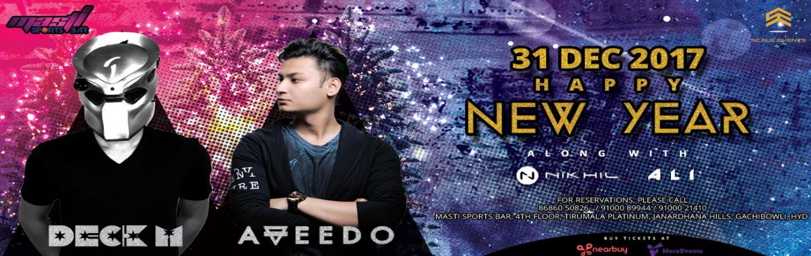 Book Online Tickets for NYE 2018 with Aveedo and DECKM, Hyderabad. Hyderabad!!! Here we usher in NYE2018 with DJ AVEEDO, DECK M, NIKHIL AND ALI, Bollywood and Commercial music, unlimited food and Liquor will last till you drop.31st Dec at Masti lounge, GachibowliCouple: 3599/-Stag (M): 2799/-Stag (F):1799/-  F