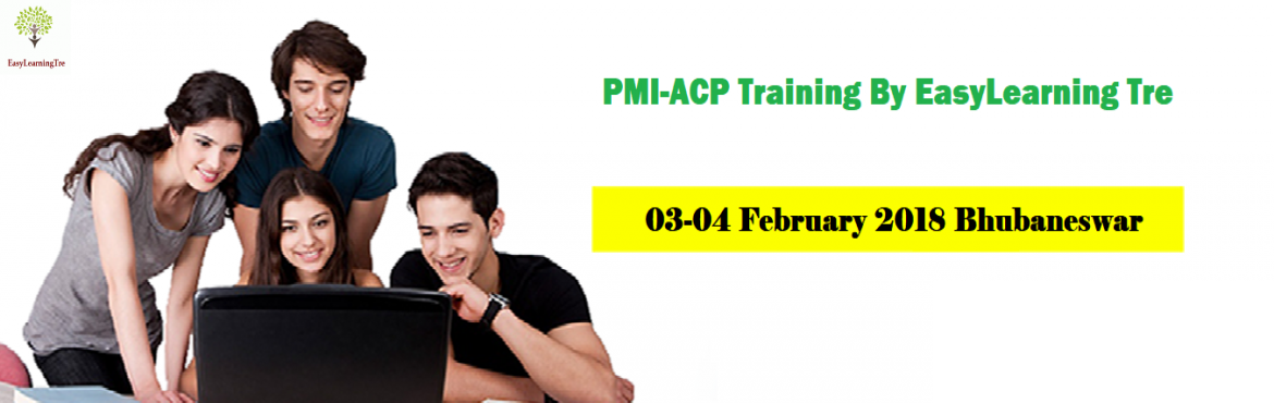 Book Online Tickets for PMI-ACP Training in Bhubaneswar, Bhubaneswa. Hello Professionals, EasyLearning Tre takes pleasure to announce the next batch of Agile Certified Professionals i.e. PMI -ACP @ Bangalore.                     PMI-ACP Training in