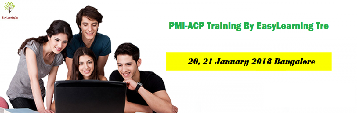 Book Online Tickets for  Agile Certification Bangalore | PMI-ACP, Bengaluru.   Hello Professionals, EasyLearning Tre takes pleasure to announce the next batch of Agile Certified Professionals i.e. PMI -ACP                      &nbsp