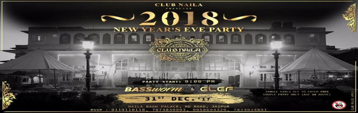 Book Online Tickets for Club Naila New Years Eve Party 2018, Jaipur.  Nobody parties like WE do!New Year Eve 2018 at Club Naila, the Naila Bagh Palace. Get ready to beat the new year at the beautiful moonlight party at Naila Bagh palace. ... This new year, reverberate in the celebrations at your favourite de