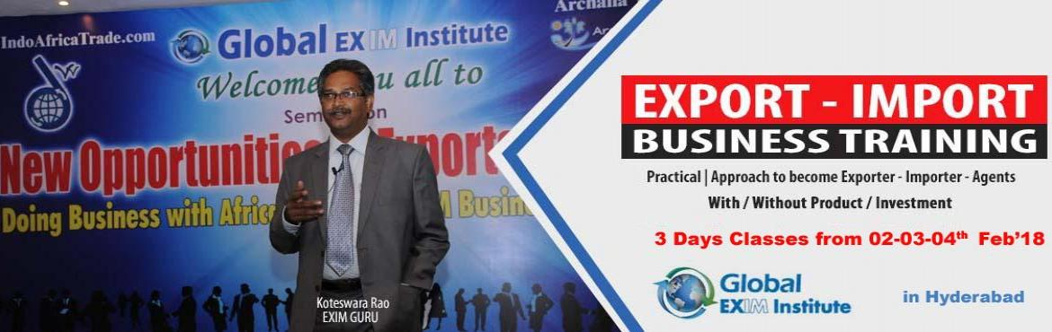 EXPORT-IMPORT Business Training from 02-03-04 Feb 2018 @ Hyderabad