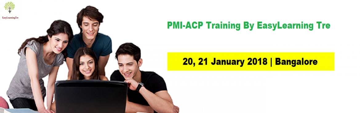 Book Online Tickets for Agile Certified Practitioner PMI-ACP Tra, Bengaluru. Hello Professionals, EasyLearning Tre takes pleasure to announce the next batch of Agile Certified Professionals i.e. PMI -ACP                      PMI-ACP