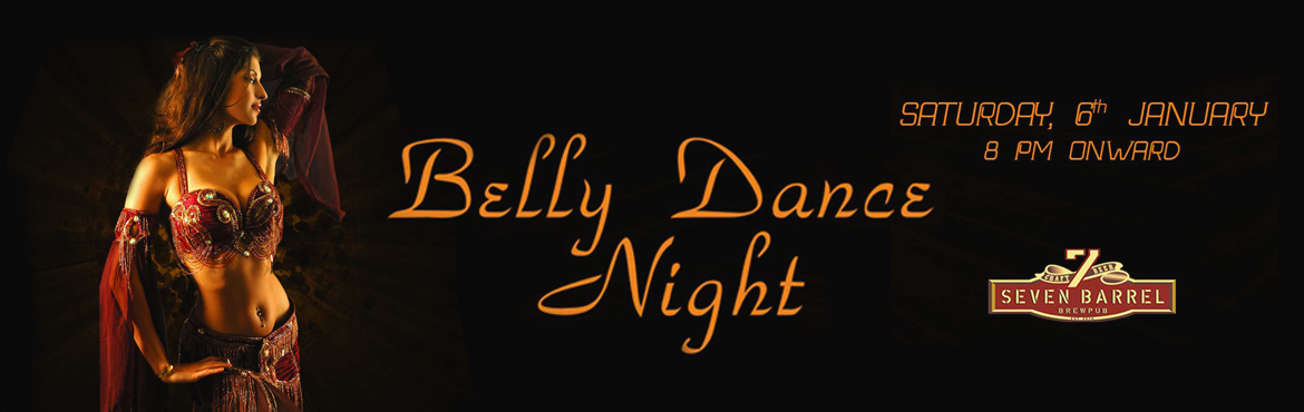 Book Online Tickets for Belly Dance Night at 7 Barrel Brew Pub 0, Gurugram. Highlights: - Live Belly Dance show- Unlimited Craft Beer from 8 pm to 12 am- Open dance floor with live DJ (dj Moldy Coin)- Option to sit at open terrace lounge 7 Barrel Brew Pub presents Belly Dance Night packed with entertainment, fun &a