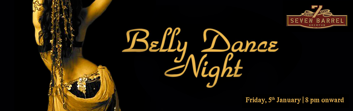 Book Online Tickets for Belly Dance Night at 7 Barrel Brew Pub 0, Gurugram. Highlights: - Live Belly Dance show- Unlimited Craft Beerfrom8 pm to 12 am- Open dance floor with live DJ (dj Moldy Coin)- Option to sit at open terrace lounge YourFridayAfterWork Party Scene just got better.7 Barrel Bre