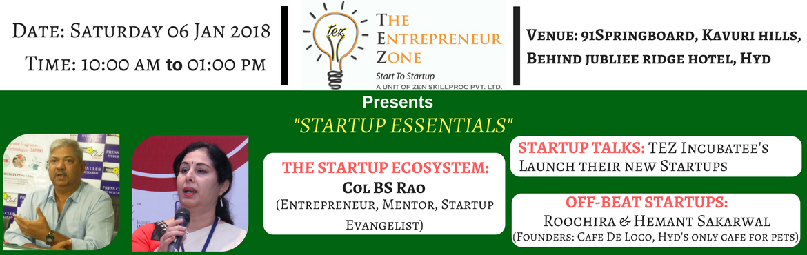 Book Online Tickets for STARTUP ESSENTIALS, Hyderabad.   ABOUT THE EVENT:    The Entrepreneur Zone (TEZ) is the premier and most successful Start-up Accelerator in Hyderabad. We conduct the most comprehensive, content-rich and insightful acceleration programs. Our faculty, coaches, and mentors