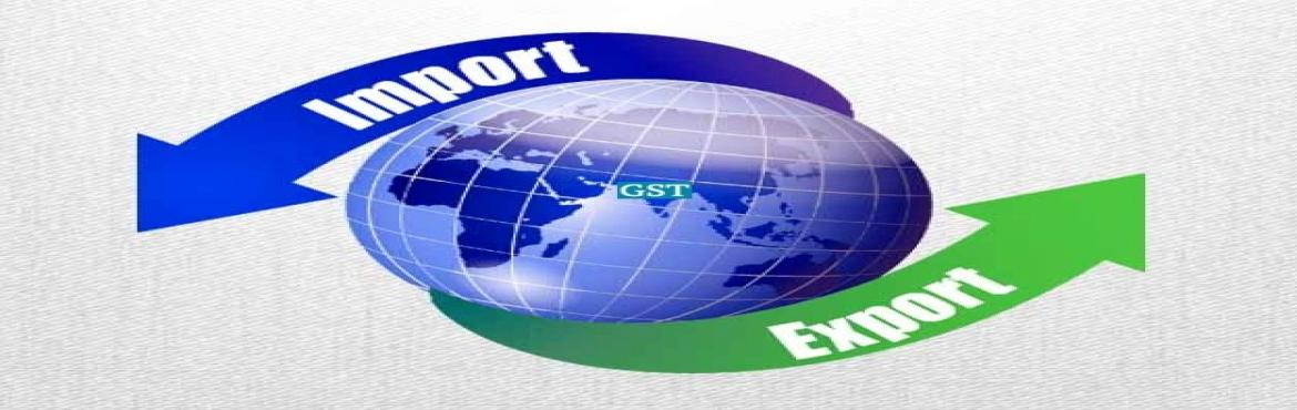 "Book Online Tickets for Export Import Documentation and Revised , Bengaluru. With the onset of GST regime, there have been lot of concerns regarding LUT/ BOND/ Bank Guarantee, Refunds, fate of export promotion schemes etc.  The Union government recently released the ""Mid-Term Review of Foreign Trade Policy&rdq"
