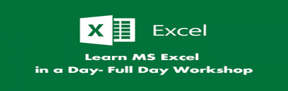 Learn MS Excel in a Day- Full Day Workshop