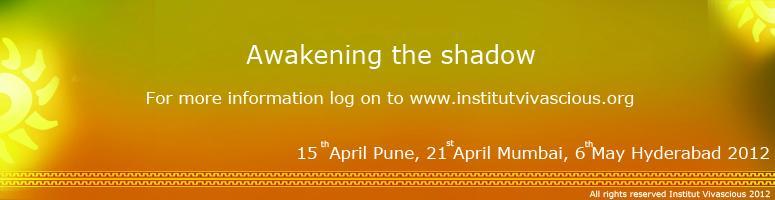 Awakening the Shadow - Hyderabad