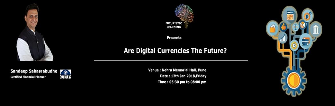 Are Digital currencies the Future?
