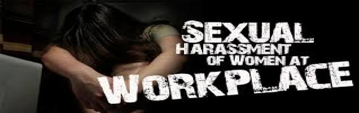 Gender Sensitivity and  Sexual Harassment of Woman  at Workplace Act, 2013