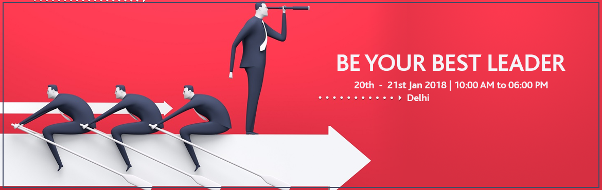 Book Online Tickets for BE YOUR BEST LEADER (Level 1), New Delhi. A Unique 2 Day Life Transforming Training Workshop – with complimentary* lifelong post training support.     Dates: 20 & 21 January 2018   Timings: 10.00 AM to 6.00 PM   Duration: 2 Days   Venue:  Paharpur