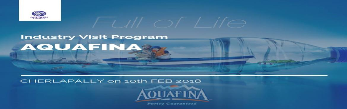 Book Online Tickets for Industrial Visit To Aquafina, Secunderab.  Visit one of the leading manufacturers of bottled water in the country through our one of a kind Industry Connect Program. First launched in the US in 1994, with its unique purification system and great taste, Aquafina soon became the best