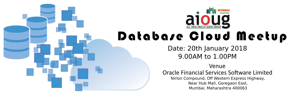 Book Online Tickets for AIOUG Mumbai Database Cloud Meetup - Jan, Mumbai. AIOUG – Mumbai Database Cloud Meetup Date: 20th January 2017     Agenda (Agenda is subject to change)     Timings   Session Details     8:45 to 09:00   Registrations     09:00 to 09:15   AIOUG-Mumbai Update     09:15 to 10:15   Deep Dive i